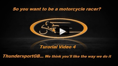 So You Want To Be A Motorcycle Racer Tutorial Video 4