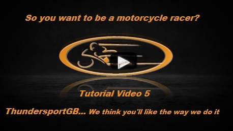 So You Want To Be A Motorcycle Racer Tutorial Video 5